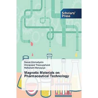 Magnetic Materials on Pharmaceutical Technology by Ummartyotin Sarute