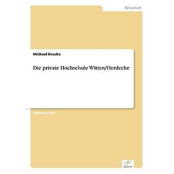 Die privato Hochschule WittenHerdecke da Michael & Kruska
