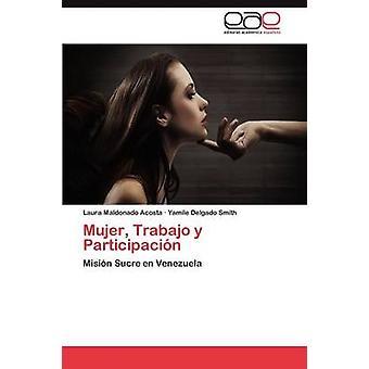 Mujer Trabajo y Participacin von Maldonado Acosta Laura