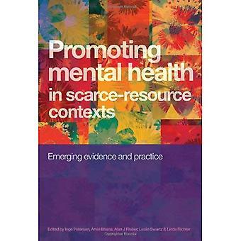 Att främja psykisk hälsa i bristvara sammanhang: nya bevis och praxis