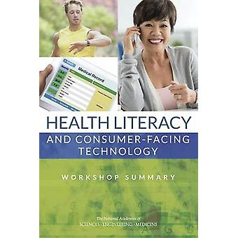Health Literacy and Consumer-Facing Technology - Workshop Summary by J