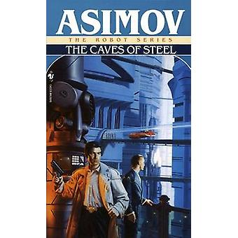 The Caves of Steel by Isaac Asimov - 9780553293401 Book