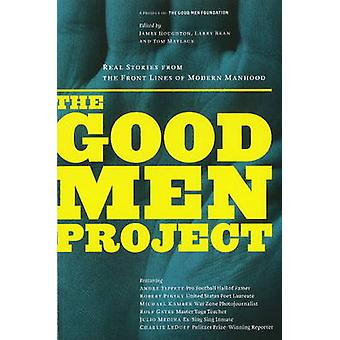 Good Men Project - Real Stories from the Front Lines of Modern Manhood