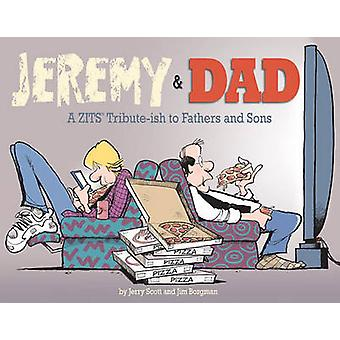 Jeremy & Dad  - A Zits Tribute-Ish to Fathers and Sons by Jerry Scott