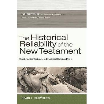 The Historical Reliability of the New Testament - Countering the Chall