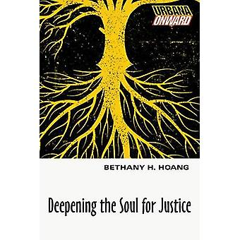 Deepening the Soul for Justice by Bethany H Hoang - 9780830834631 Book
