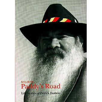Paddy's Road - Life Stories of Patrick Dodson by Kevin Keeffe - Austra