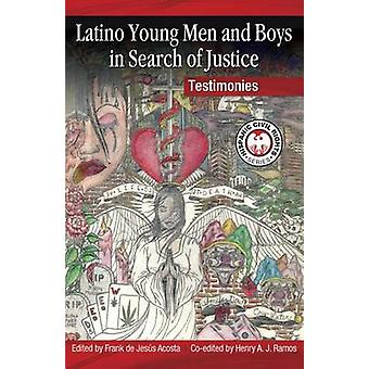 Latino Young Men and Boys in Search of Justice - Testimonies by Frank