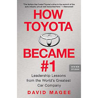 How Toyota Became #1 - Leadership Lessons from the World's Greatest Ca