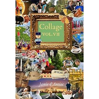 Collage - Volume 7 by Jamie D'Antioc - 9781941634363 Book