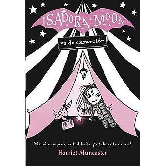 Isadora Moon Va de Excursian / Isadora Moon Goes Camping (Isadora Moo