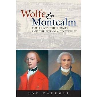 Wolfe et Montcalm - leur vie - leur temps et le destin d'un Conti