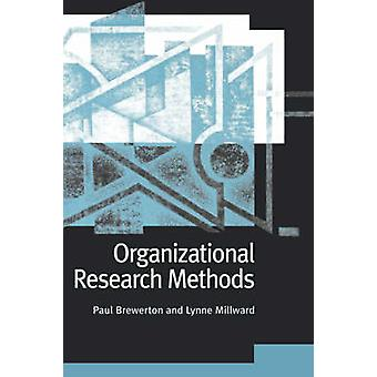 Organizational Research Methods A Guide for Students and Researchers by Brewerton & Paul M.