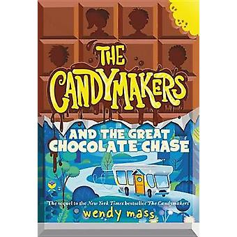 The Candymakers and the Great Chocolate Chase by Wendy Mass - 9780316