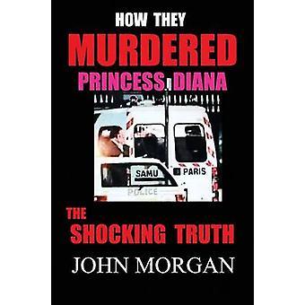 Hoe ze prinses Diana de schokkende waarheid vermoordden door Morgan & John