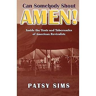 Iemand kan Amen schreeuwen!: in de tenten en Tabakels van Amerikaanse Revivalists