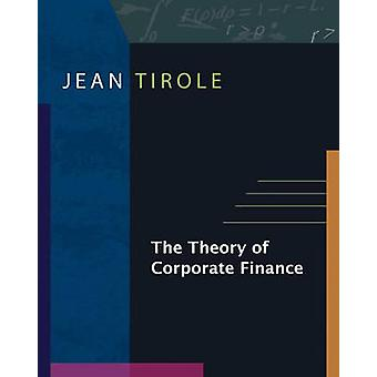 Theory of Corporate Finance by Jean Tirole