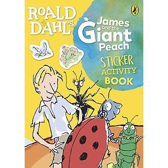 Roald Dahls James and the Giant Peach Sticker Activity Book by Roald Dahl