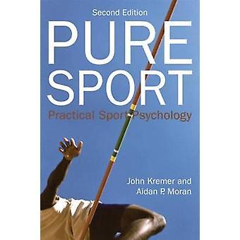 Pure Sport-tekijä: Kremer & John Queens University of Belfast & UKMoran & Aidan P. University College Dublin & Ireland