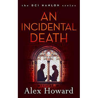 An Incidental Death by Alex Howard