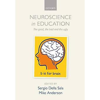 Neuroscience in Education by Edited by Sergio Della Sala & Edited by Mike Anderson
