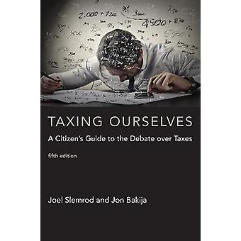 Taxing Ourselves by Joel University of Michigan Business Sch Slemrod