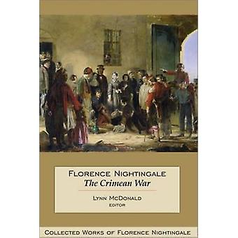Florence Nightingale The Crimean War by Edited by Lynn McDonald