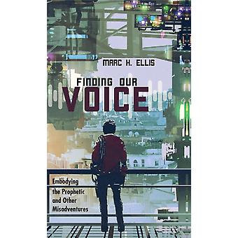Finding Our Voice by Marc H Ellis