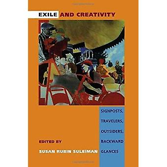 Exile and Creativity - Signposts - Travelers - Outsiders - Backward Gl