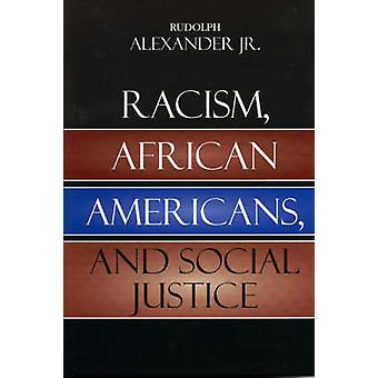 Racism African Americans and Social Justice par Alexander et Rudolph et Jr.