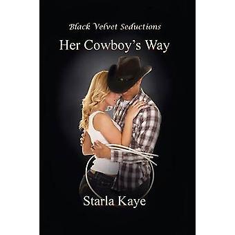 Her Cowboys Way by Kaye & Starla