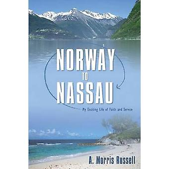 Norway to Nassau by Russell & A. Morris