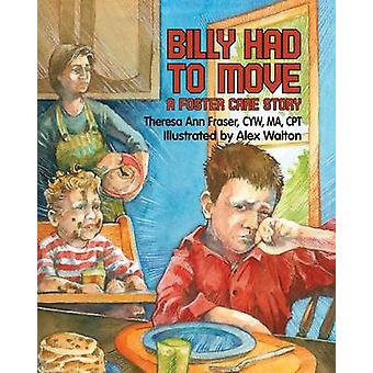 Billy Had to Move A Foster Care Story by Fraser & Theresa Ann