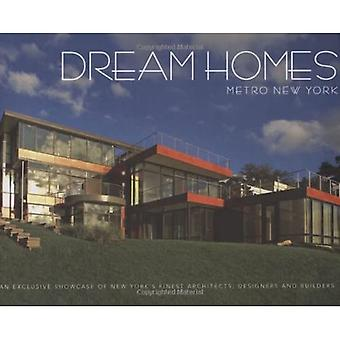 Dream Homes of Metro New York: An Exclusive Showcase of Metro New York's Finest Architects, Designers and Custom Home Builders (Dream Homes)