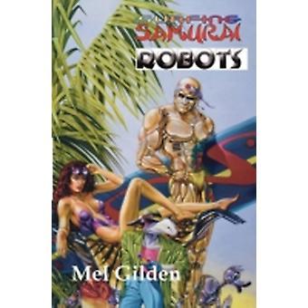 Surfing Samurai Robots by Gilden & Mel