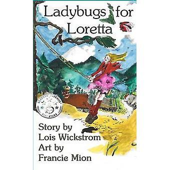 Ladybugs for Loretta by Wickstrom & Lois J