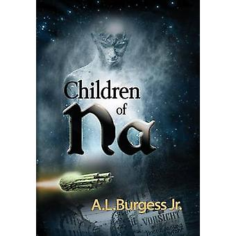 Children of Na by Burgess & A. L.