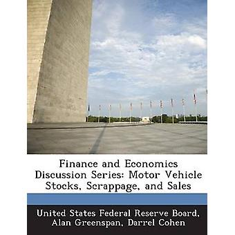 Finance and Economics Discussion Series Motor Vehicle Stocks Scrappage and Sales by United States Federal Reserve Board