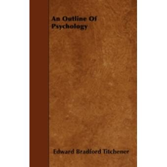 An Outline Of Psychology by Titchener & Edward Bradford
