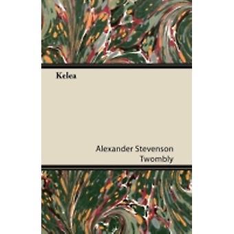 Kelea by Twombly & Alexander Stevenson