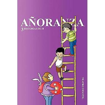 Anoranza 3 Historias de 10 par Gaona et Salvador Rodr