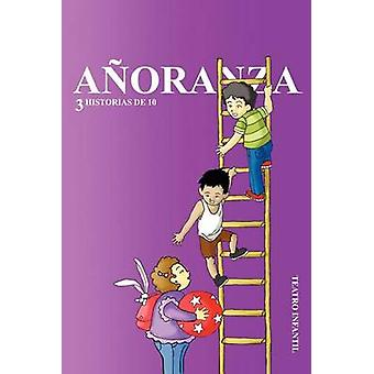 Anoranza 3 Historias de 10 af Gaona & Salvador Rodr
