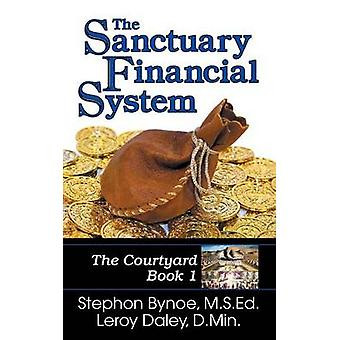 The Sanctuary Financial System The Courtyard Book 1 by Bynoe & Stephon V.