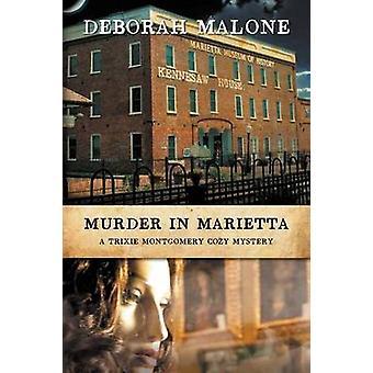Murder in Marietta by Malone & Deborah