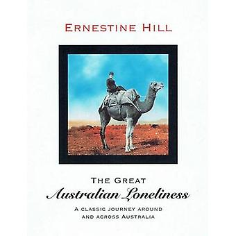 The Great Australian Loneliness by Hill & Ernestine