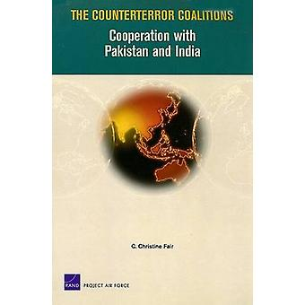The Counterterror Coalitions Cooperation with Pakistan and India by Fair & C. Christine