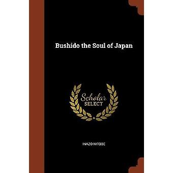 Bushido the Soul of Japan by Nitobe & Inazo