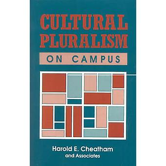 Cultural Pluralism on Campus by Cheatham & Harold E.