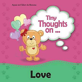 Tiny Thoughts on Love Different ways to love by de Bezenac & Agnes