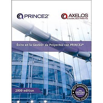 Oxito En La Gestion De Proyectos Con PRINCE2 by Office of Government
